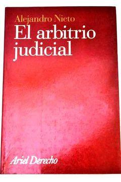 Libro El Arbitrio Judicial, Alejandro Nieto, ISBN 43218882. Comprar en Buscalibre