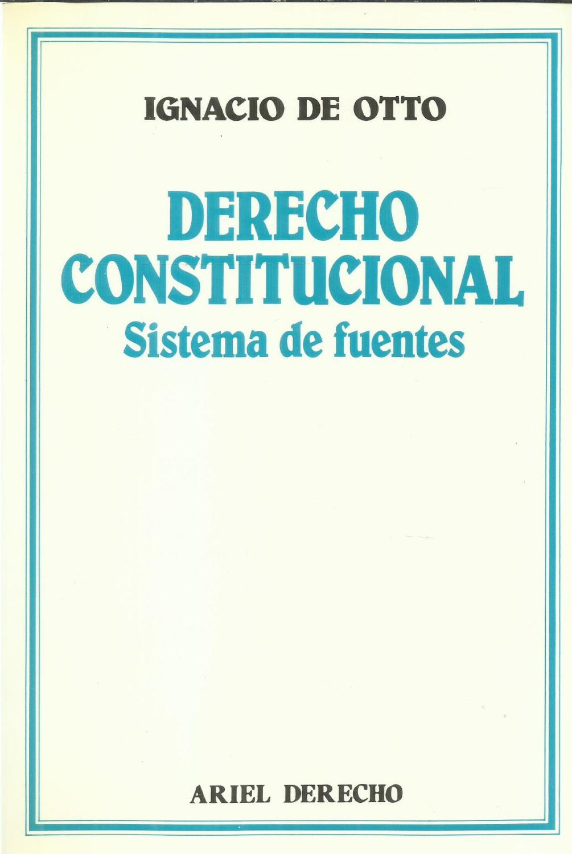 Derecho constitucional : sistema de fuentes de Ignacio de Otto: Bien Rustica con solapa (1989) | TU LIBRO DE OCASION