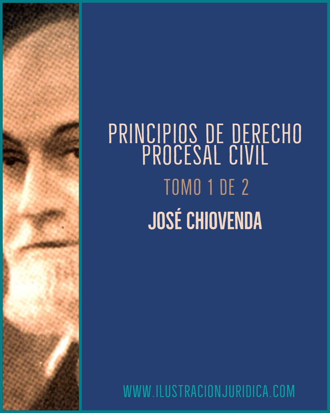 Principios de derecho procesal civil -José Chiovenda - Tomo I - [ PDF ] «  IlustraciónJurídica.com