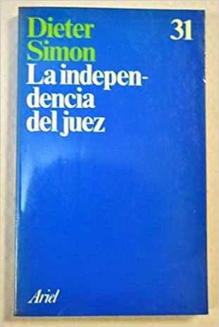Independencia del juez, la: Amazon.es: Simon, Dieter: Libros